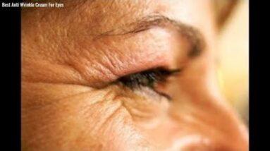 Best Anti Wrinkle Cream For Eyes [TRUE REVIEW!]