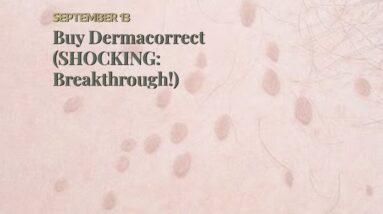 Buy Dermacorrect (SHOCKING: Breakthrough!)