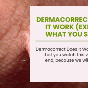 Dermacorrect Does It Work (EXPOSED: What You Should Know!)