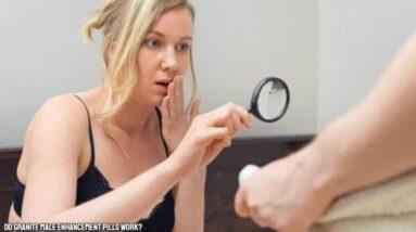 Granite Male Enhancement Review (Are Granite Pills LEGIT?)
