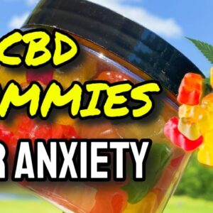 CBD Gummies For Anxiety And Stress (CAUTION: Watch Before Buying!)