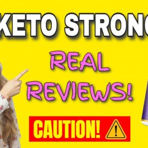 KETO STRONG Real Reviews (CAUTION: Don't Buy Until You See This!)